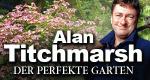 Alan Titchmarsh – Der perfekte Garten