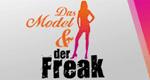 Das Model und der Freak – Bild: ProSieben