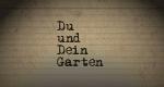 Du und Dein Garten