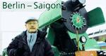 Berlin – Saigon