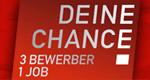 Deine Chance! 3 Bewerber – 1 Job