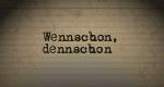 Wennschon, dennschon