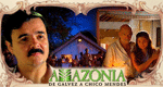 Amazônia - De Galvez a Chico Mendes