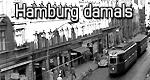 Hamburg damals – Bild: NDR