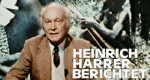 Heinrich Harrer berichtet