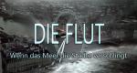 Die Flut - Wenn das Meer die Städte verschlingt
