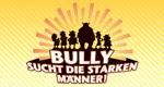 Bully sucht die starken Männer – Bild: ProSieben