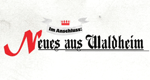 Im Anschluss: Neues aus Waldheim