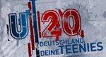 U20 – Deutschland, deine Teenies