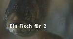 Ein Fisch für 2 – Bild: ZDF/SF, Merly Knörle