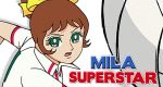 Mila Superstar – Bild: NewKSM