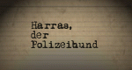 Harras, der Polizeihund