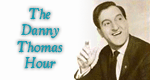 The Danny Thomas Hour