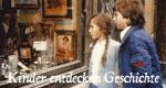 Kinder entdecken Geschichte