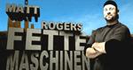 Matt Rogers fette Maschinen