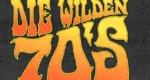 Die wilden Seventies