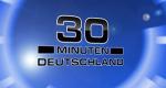30 Minuten Deutschland – Bild: AZ MEDIA TV GmbH