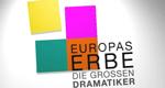 Europas Erbe - Die großen Dramatiker