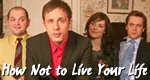 How Not to Live Your Life – Volle Peilung