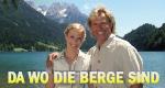 Da wo die Berge sind – Bild: ARD/Degeto