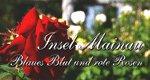 Insel Mainau – Blaues Blut und Rote Rosen