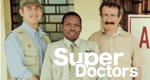 Super Doctors – Medizin am Limit – Bild: Dangerous Productions