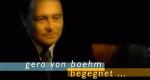 Gero von Boehm begegnet… – Bild: 3sat