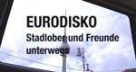 Eurodisko – Stadlober und Freunde unterwegs