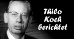 Thilo Koch berichtet