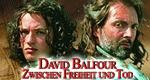 David Balfour: Zwischen Freiheit und Tod