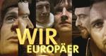 Wir Europäer! – Bild: arte