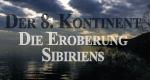 Der 8. Kontinent – Die Eroberung Sibiriens