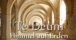 Te Deum – Himmel auf Erden – Bild: ZDF/Bénédicte Lefebvre