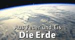 Aus Feuer und Eis – Die Erde