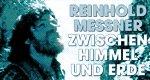 Reinhold Messner – Zwischen Himmel und Erde