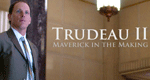 Trudeau II: Maverick in the Making