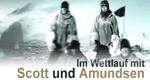 Im Wettlauf mit Scott und Amundsen