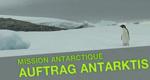 Auftrag Antarktis