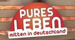 Pures Leben – Mitten in Deutschland