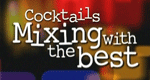 Cocktails – Mixing With the Best