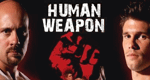 Human Weapon - Die Kunst des Kampfes