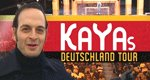 Kayas Deutschland Tour