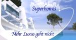 Superhomes – Mehr Luxus geht nicht