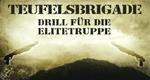 Teufelsbrigade - Drill für die Elitetruppe