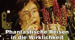 Phantastische Reisen in die Wirklichkeit – Bild: ZDF