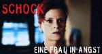 Schock - Eine Frau in Angst