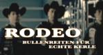 Rodeo – Bullenreiten für echte Kerle – Bild: DMAX