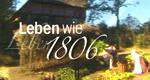 Leben wie 1806 – Bild: NDR