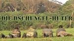 Die Dschungel-Hüter – Bild: Gédéon Programmes