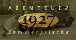 Abenteuer 1927 – Sommerfrische